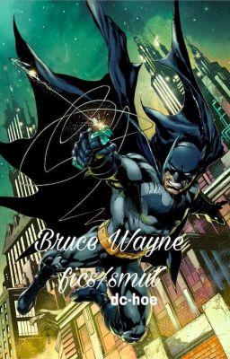 Bruce Wayne Imagines - Artza - Wattpad