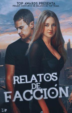 Relatos de Facción - Top Concurso de Relatos. 『 A B I E R T O 』 by topawards-