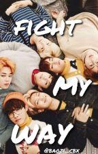Fight My Way 18+ || BTS X READER by baozi_cbx