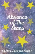 Absence of The Stars by Abby_love1233