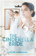The Cinderella Bride (NaNoWriMo14) by WrittenInMyHeart