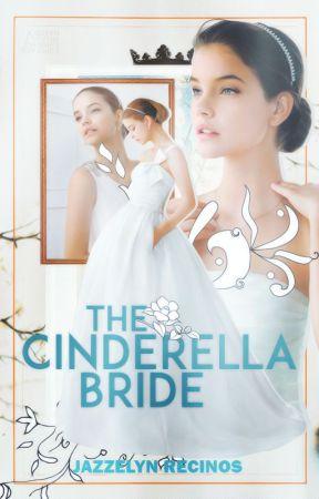 The Cinderella Bride (NaNoWriMo14) by WrittenInMyHeart