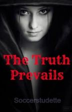 The Truth Prevails (Book 3 of the Werewolf Love series) by Soccerstudette