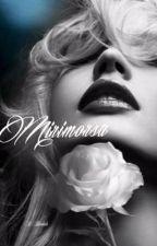 Mirimorsa ✔️ Mafia series: 3 by lethalwriter