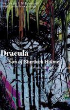 Dracula: Son of Sherlock Holmes by gryffindorwise221B
