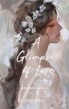 A Glimpse Of Love (Buenaventura Series #5) by JulieDura