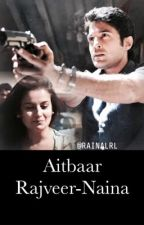 Aitbaar - Rajveer-Naina by RAINALRL