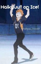 Haikyuu on Ice! | Haikyu!! Fanfiction by celestial_panda0