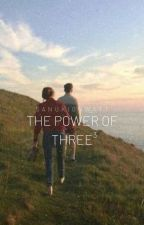 The Power Of Three³ (Paused) by sanukionwatt