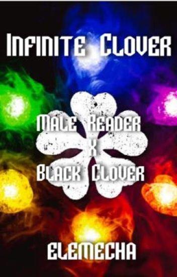 Infinite Clover (Male Reader x Black Clover) - Elemecha
