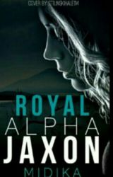 Royal Alpha Jaxon ✔️ {Wattys2016} by Midika