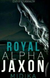 Royal Alpha Jaxon ✔️ {Wattys2016} by Midika