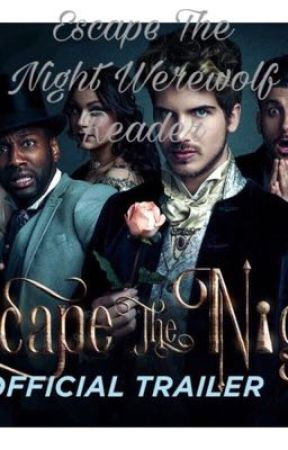 Escape the Night Season 2 x reader by ThatFanficReader24