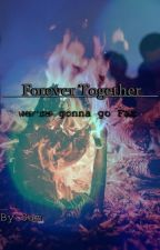 Forever Together - we're gonna go Far by Sam-Drake