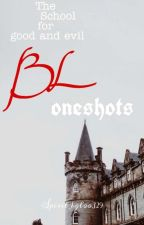 The School For Good And Evil BL Oneshots by SpiritIgloo329