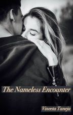 THE NAMELESS ENCOUNTER by VT2980