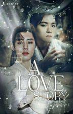 A Love Story | Hiatus | by Lumi_H