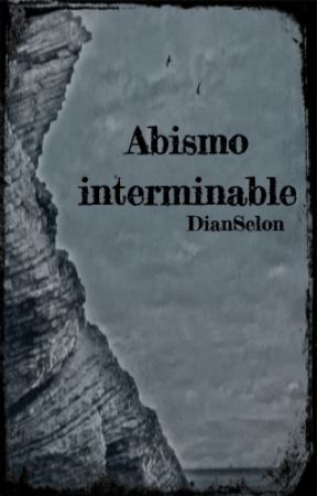 Abismo interminable by DianSelon