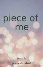 piece of me / poetry (english) by jessystardust