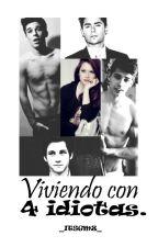 ©Viviendo con 4 idiotas. [1#] by _itsgmz_