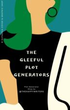 The Gleeful Plot Generators by TheHappyWriters