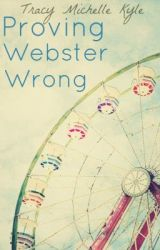 Proving Webster Wrong by TracyMichelle