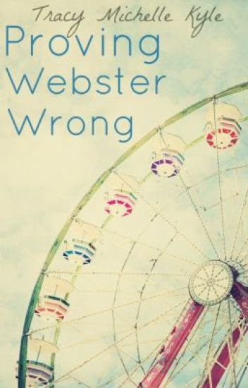 Proving Webster Wrong