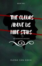 The Clouds Above Us Hide Stars    Ongoing   by ElysianLennie