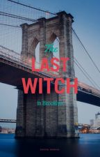 The Last Witch In Brooklyn by CrystalJeane