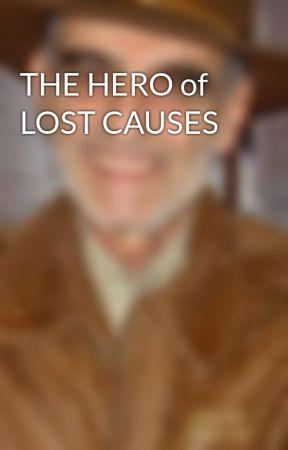 THE HERO of LOST CAUSES by Phillipkafka