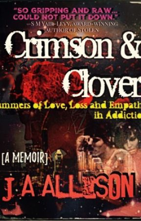 Crimson & Clover: Summers of Love, Loss, and Empathy in Addiction  by aLLeV18ed