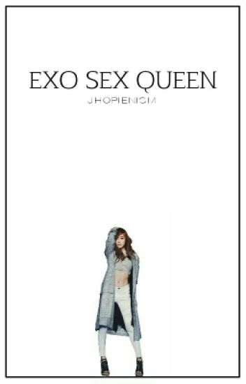 Exo's Sex Queen