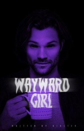 Wayward Girl ➼ Rants, Tags, Etc by -adoringsam