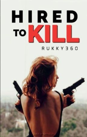 HIRED TO KILL  by Rukky360