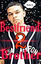 Bestfriends Brother 2 by QueenJayjayy