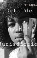 Outside of Her Jurisdiction. (Sons of Anarchy Romance)   by riahjane