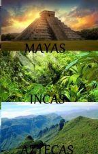 MAYAS INCAS AZTECAS by AgusRiccio