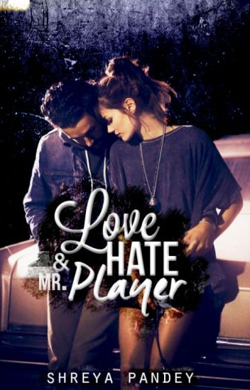 Love, Hate & Mr.Player [Rough Draft]