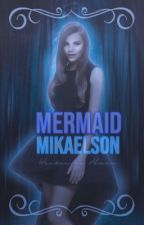 Mermaid Mikaelson  by -voidalexis