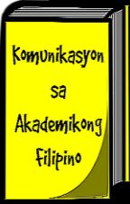 Komunikasyon Sa Akademikong FIlipino by MsLikable