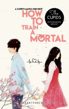 How to train a mortal (Cupid's match Valentine's Day One shot) by AheartforCreativity