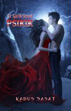 SI GIRLFRIEND PSIKIK by KadusSasat