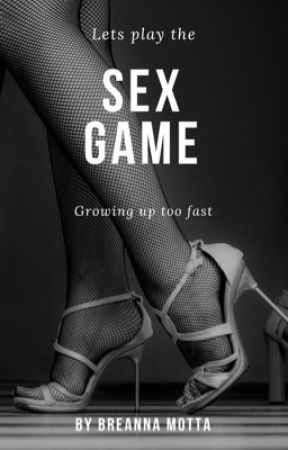 Let's Play The Sex Game by breannarochelle