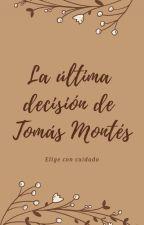 La última decisión de Tomás Montés by ElaVion1