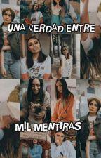 """UNA VERDAD ENTRE MIL MENTIRAS """"GP"""" by FatimaSanchezita2368"""