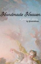 Handmade Heaven                                       ~(J+T)~ by neonstones
