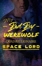 My Bad Boy Werewolf Quadrillionaire Space Lord by Arveliot