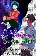 A Villain's Omega Mate by shinningstar31