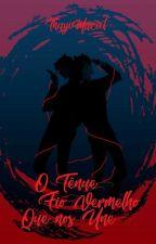 O Tênue Fio Vermelho Que Nos Une by ThaissaMaciel