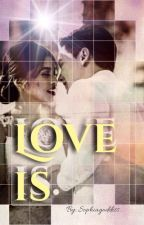 Love is. (Maichard Fanfiction.) by Sophiagoddess